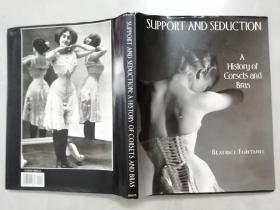 SUPPORT AND SEDUCTION :A HISTORY OF CORSETS AND BRAS