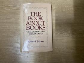 The Anatomy of Bibliomania     霍尔布鲁克•杰克逊《藏书癖的解剖》(解剖爱书狂、藏书癖之剖析),著名的洋书话,精装