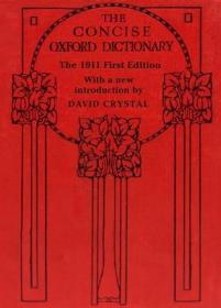 The Concise Oxford Dictionary:The Classic First Edition