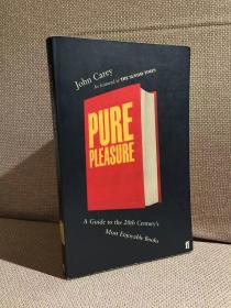Pure Pleasure(约翰·凯里《阅读的至乐:20世纪最令人快乐的书》,让读者重新点燃阅读好书的快乐)