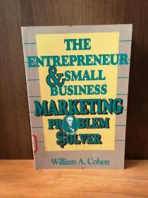 The Entrepreneur and Small Business Marketing Problem Solver