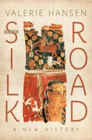 The Silk Road:A New History