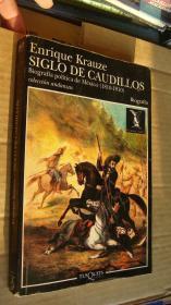 SIGLO DE CAUDILLOS :Biografía política de México(1810-1910) 西班牙语原版  插图本 小16开