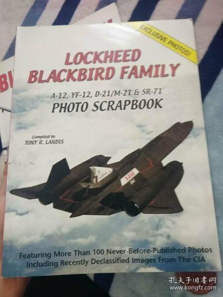 Lockheed Blackbird Family:A-12,YF-12,D-21/M-21 & SR-71 Photo Scrapbook