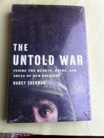 The Untold War: Inside the Hearts, Minds, and Souls of Our Soldiers      英文原版精装