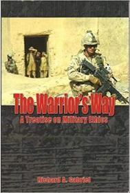 【英文原版军事伦理学】 The Warriors Way: A Treatise on Military Ethics