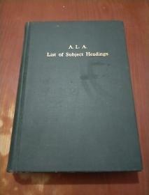 A.L.A.  LIST OF SUBJECT HEADINGS