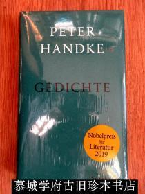 【2019年新科诺贝尔文学奖获得者】全新精装/奥地利文学大家彼得·汉德克《诗歌合集》含《内在世界的的外在世界的内在世界》与《致永恒之诗》 PETER HANDKE: GEDICHTE (DIE INNENWELT DER AUßENWELT DER INNENWELT / GEDICHT AN DIE DAUER)