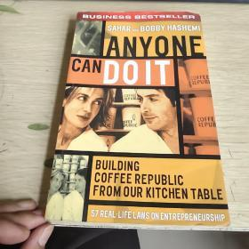 Anyone Can Do It: Building Coffee Republic From Our Kitchen Table - 57 Real Life Laws On Entrepreneu:请看图片