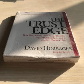 The Trust Edge: How Top Leaders Gain Faster Results, Deeper Relationships, and a Stronger Bottom ...