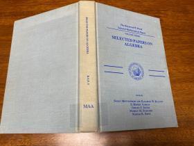 Selected papers on algebra 16开布面精装原版 美国数学月刊集萃 文章大多名家作品