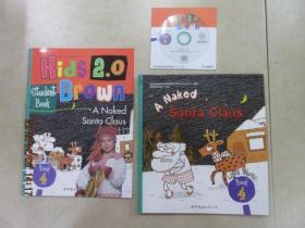 布朗儿童英语  kids  brown  2.0  A  Naked  Santa  Claus(level  3    book  4)  附光盘、附练习册,精装,详见图片