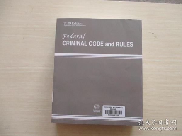 2019 edition-supersedes 2018 revised edition:federal criminal code and rules 2019年版取代2018年修订版:联邦刑法和规则【058】