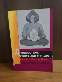Reproduction, Ethics, and the Law: Feminist Perspectives