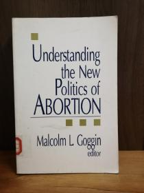 Understanding the New Politics of Abortion