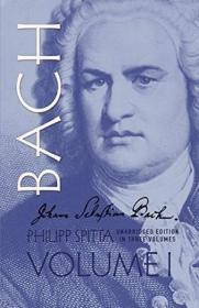 Johann Sebastian Bach, Vol. 1 (dover Books On Music, Music History)
