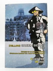 Yellow Green Beret Volume III: Stories of an Asian-American Stumbling Around U.S. Army Special Forces 英文原版-《特战绿扁帽第三卷:一个亚裔美国人在美国陆军特种部队里跌跌撞撞的故事》