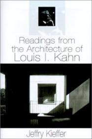 Readings From The Architecture Of Louis I. Kahn