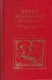 Greek Mercenary Soldiers From The Earliest Times To The Battle Of Ipsus
