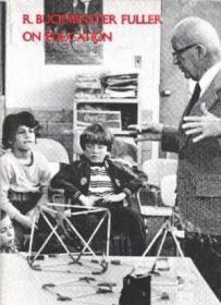 R. Buckminster Fuller On Education