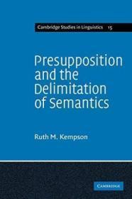 Presupposition And The Delimitation Of Semantics