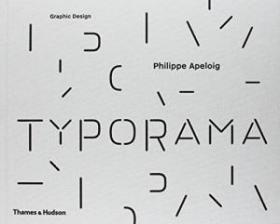 Typorama The Graphic Work Of Philippe Apeloig