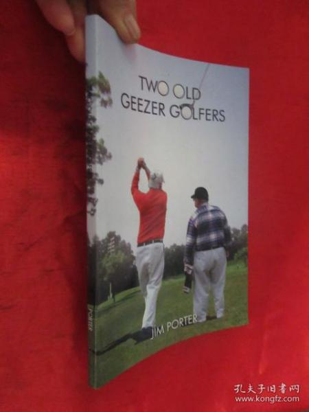 Two Old Geezer Golfers    (小16开) 【详见图】