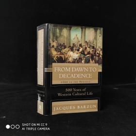2000年 From Dawn to Decadence: 1500 to the Present: 500 Years of Western Cultural Life by Jacques Barzun 精装 18开