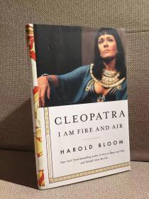 Cleopatra: I am Fire and Air(哈罗德·布鲁姆《克里奥佩特拉:我是火焰,我是空气》,《西方正典》作者,精装,2017年美国初版)