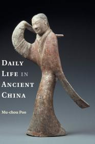 Daily Life in Ancient China 中国古代的日常生活【平装】