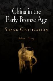 China in the Early Bronze Age: Shang Civilization (Encounters with Asia) 早期青铜时代的中国:商文明
