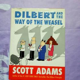 dilbert and the way of the weasel(英文原版16开精装)【有少许画线不影响阅读】