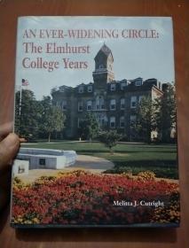 AN EVER--WIDENING CIRCLE:THE ELMHURST COLLEGE YEARS(一个不断扩大的圈子,艾姆赫斯特大学的那些年 英文版)