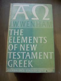 THE ELEMENTS OF NEW TESTAMENT GREEK(原理.新的希腊文) 【英文原版】32开.【外文书--25】