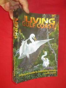 The Living Gulf Coast: A Nature Guide to...        (小16开 ) 【详见图】