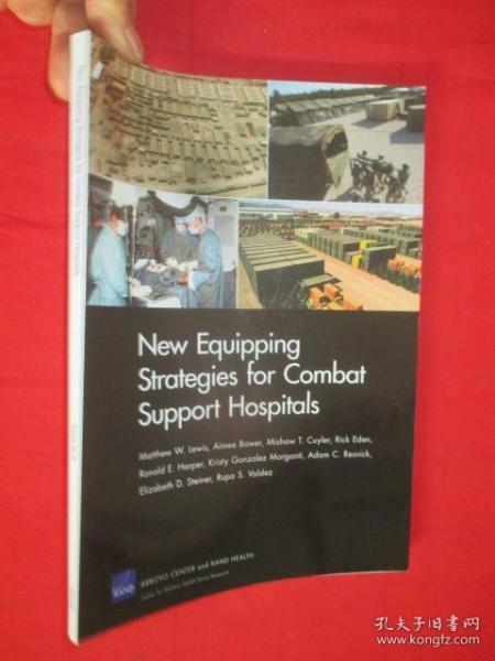 New Equipping Strategies for Combat Support Hospitals          ( 16开 ) 【详见图】