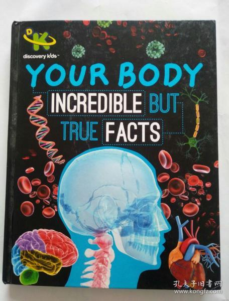Your body incredible but true facts