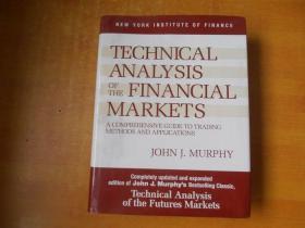 Technical Analysis of the Financial Markets 金融市场技术分析【英文原版,精装本 16开】