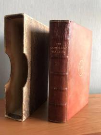 1929年Nonesuch《沃尔顿全集》含钓客清话 最有名的版本 摩洛哥全羊皮 蜡膜上色 限量1600本  带原装函套