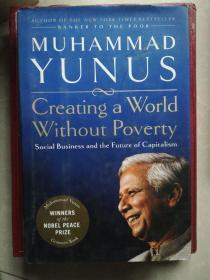 Creating a world without povert:How Social Business Can Transform Our Lives: Social Business and the Future of Capitalism