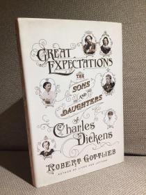 Great Expectations: The Sons and Daughters of Charles Dickens(罗伯特·戈特利布《远大前程:狄更斯的儿女们》,配插图,精装,2012年初版)