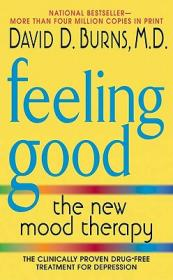 Feeling Good:The New Mood Therapy