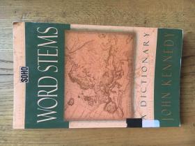 Word Stems: A Dictionary   教育的先驱、词源学家John Kennedy【英文原版】