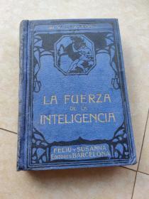 《LA  FUERZA  DE  LA  INTELIGENCIA》(拉福扎德·拉·廷里根西亚)     32开本,  精装,1921年版
