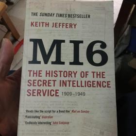 MI6 The History of the Secret Intelligence Service 1909-1949