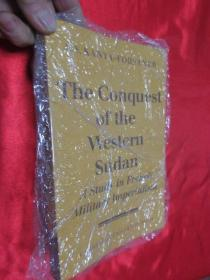 The Conquest of Western Sudan: A Study in ...  (小16开) 【详见图】