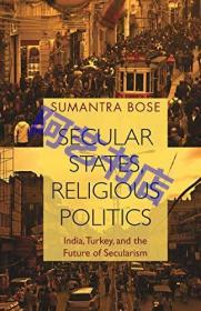 Secular States, Religious Politics: India, Turkey, and the Future of Secularism,