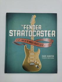 The Fender Stratocaster: The Life & Times of the Worlds Greatest Guitar & Its Players