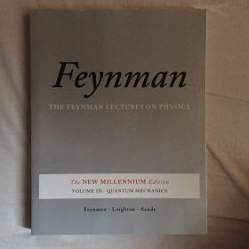 The Feynman Lectures on Physics, Vol. III:The New Millennium Edition: Quantum Mechanics