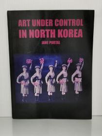 Art Under Control in North Korea by Jane Portal 英文原版书